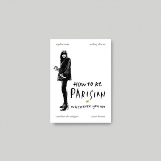 New Mags How to be Parisian